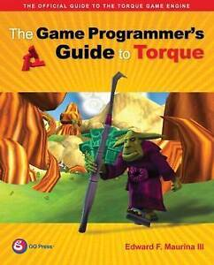 Game Programmer`S Guide To Torque  BOOK NEW