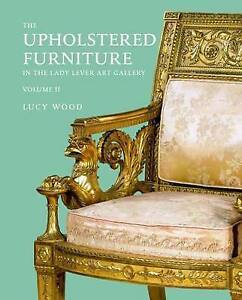 Upholstered Furniture in the Lady Lever Art Gallery by Lucy Wood (Hardback,...