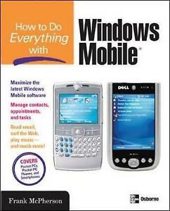 How to Do Everything with Windows Mobile Mcpherson Frank New Book - Hereford, United Kingdom - Returns accepted Most purchases from business sellers are protected by the Consumer Contract Regulations 2013 which give you the right to cancel the purchase within 14 days after the day you receive the item. Find out more about - Hereford, United Kingdom