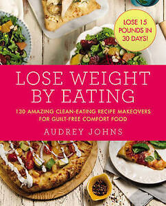 Lose Weight by Eating, Johns, Audrey, New Book