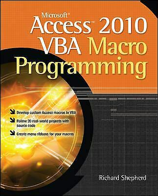 Microsoft Access 2010 VBA Macro Programming by Richard Shepherd (Microsoft Access Vba)