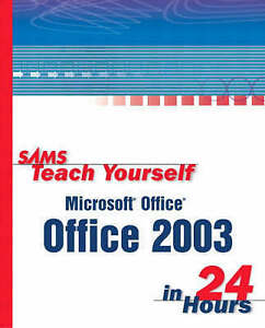 NEW Sams Teach Yourself Microsoft Office 2003 in 24 Hours by Greg Perry