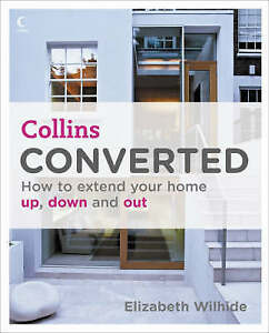 Converted: How to Extend Your Home Up, Down and Out-ExLibrary