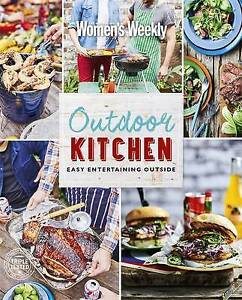 NEW-Outdoor-Kitchen-by-Australian-Women-039-s-Weekly-Paperback-2016
