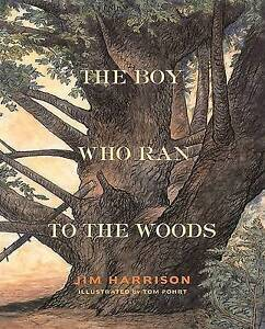The Boy Who Ran to the Woods by Jim Harrison (Hardback, 2000)