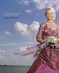 Suzan van de Roemer: The Power of Resilience: Su, Eddy Veerman, Suzan van de Roe