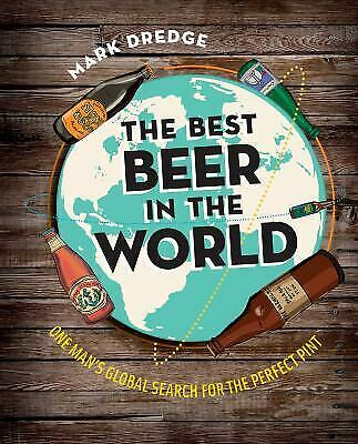 Best Beer in the World : One Man's Global Search for the Perfect (Best Beer In London)