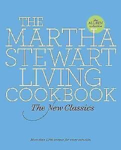 The Martha Stewart Living Cookbook : The New Classics by Martha