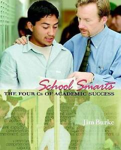 NEW School Smarts: The Four Cs of Academic Success by Jim Burke