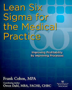NEW Lean Six Sigma for the Medical Practice by Frank Cohen