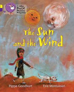 The Sun and the Wind: Yellow Band 03/Purple Band 08, Pippa Goodhart