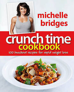 Crunch Time Cookbook: 100 Knockout Recip...