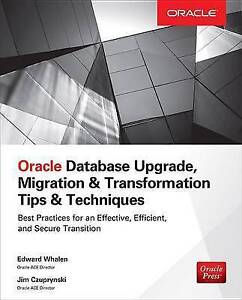 Oracle Database Upgrade, Migration & Transformation Tips & Techniques, Whalen, E