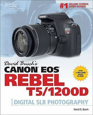 David Busch's Canon EOS Rebel T5/1200D Guide to Digital SLR Photography by... 1