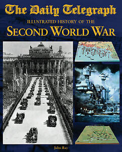 The-Daily-Telegraph-Illustrated-History-of-the-Second-World-War-John-Ray-Book
