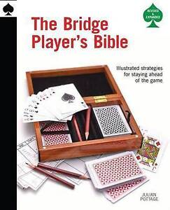The Bridge Player's Bible Illustrated Strategies for Staying Ahe by Pottage Juli