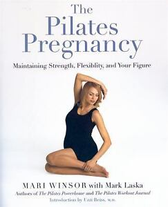 The Pilates Pregnancy : Maintaining Strength, Flexibility, and Your Figure  by Mark Laska and Mari Winsor (2001, Paperback)