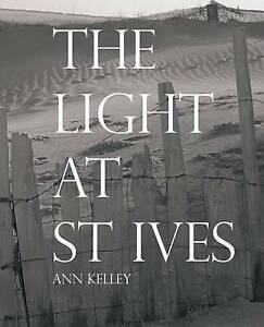 The Light at St Ives by Ann Kelley (Paperback, 2010)