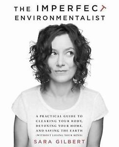 The-Imperfect-Environmentalist-A-Practical-Guide-to-Clearing-Your-Body-Detoxi