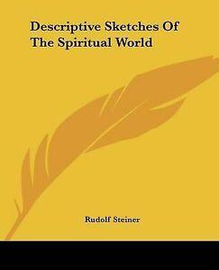 NEW Descriptive Sketches Of The Spiritual World by Rudolf Steiner