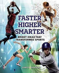 Faster, Higher, Smarter: Bright Ideas That Transformed Sports by Shapiro, Simon