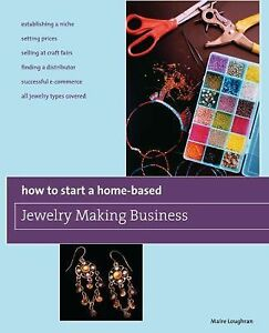 how to start a home based jewelry making business turn