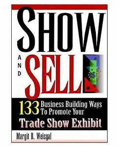 Show Sell 133 Business Building Ways Promote Your Trade S by Weisgal Margit B