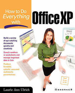 How To Do Everything with Office XP Laurie Ann Ulrich Very Good Book