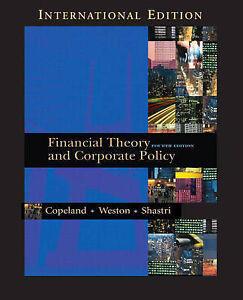 Financial Theory and Corporate Policy by Kuldeep Shastri, Thomas E. Copeland, J.