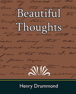 Beautiful Thoughts by Drummond, Henry, Henry Drummond