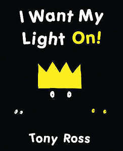 Very Good, I Want My Light On! (Little Princess), Ross, Tony, Book