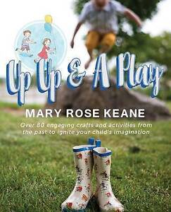 Up Up Play Over 80 Engaging Crafts Activities th by Keane Mary Rose -Paperback