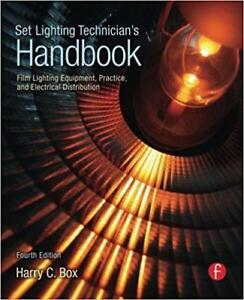 Set Lighting Technician's Handbook Film Lighting Equipment Practice and Electrical Distribution  4th edition