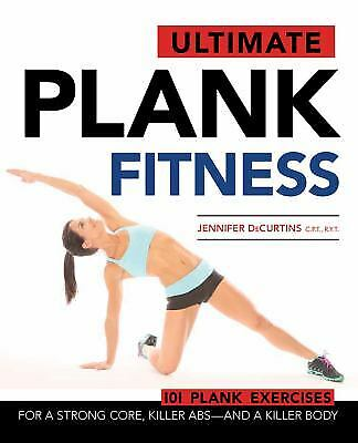 Ultimate Plank Fitness : For a Strong Core, Killer Abs - and a Killer Body, used for sale  Shipping to India