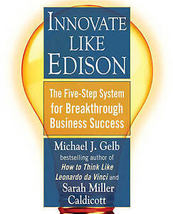 Innovate Like Edison: The Five-Step System for Breakthrough Business-ExLibrary