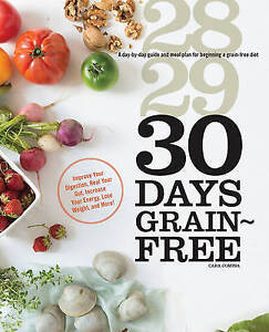 30 Days Grain-Free Day-By-Day Guide Meal Plan for Beginnin by Comini Cara