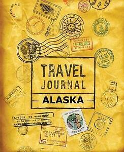 Travel Journal Alaska by Vpjournals -Paperback