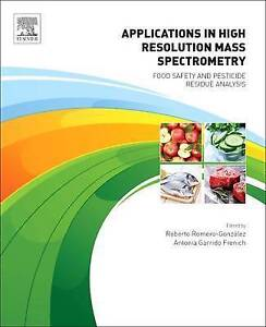 Applications in High Resolution Mass Spectrometry Food Safety and Pesticide - <span itemprop=availableAtOrFrom>Norwich, United Kingdom</span> - Returns accepted Most purchases from business sellers are protected by the Consumer Contract Regulations 2013 which give you the right to cancel the purchase within 14 days after the day  - Norwich, United Kingdom