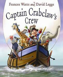 New - Captain Crabclaw's Crew by Frances Watts & David Legge