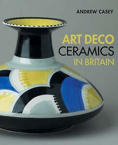 Art Deco Ceramics: in Britain, , New Book