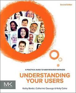 Understanding Your Users Baxter  Kathy 9780128002322