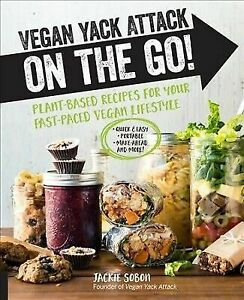 Vegan Yack Attack on the Go!: Plant-Based Recipes for Your F