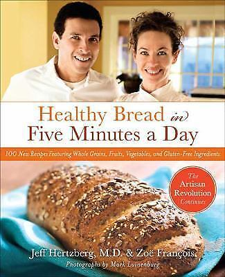 Healthy Bread in Five Minutes a Day: 100 New Recipes Featuring... 2