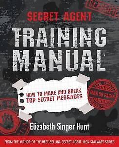 Secret Agent Training Manual How Make Break Top Secret Messages by Hunt Elizabet