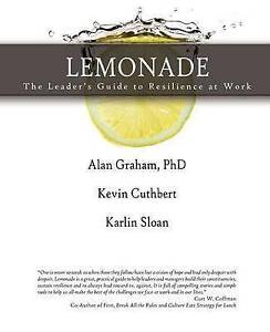 Lemonade the Leader's Guide to Resilience at Work by Graham, Alan -Paperback