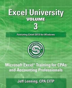 Excel University Vol  3 - Featuring Excel 2013 for Windows Microsoft Excel Train