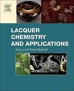 NEW Lacquer Chemistry and Applications by Rong Lu