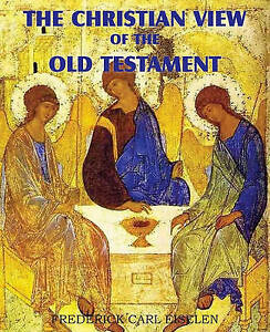 The Christian View of the Old Testament by Eiselen, Frederick Carl -Paperback