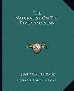 NEW The Naturalist On The River Amazons by Henry Walter Bates