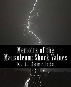 Memoirs of the Mausoleum: Shock Values by by Somniate, K. L. -Paperback